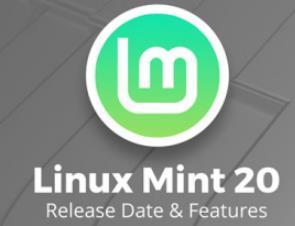 基于Ubuntu最新版本的Linux Mint 20:砍掉32位ISO,仅支持6
